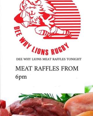 """Image may contain: text that says """"DEE WHY LIONS RUGBY DEE WHY LIONS MEAT RAFFLES TONIGHT MEAT RAFFLES FROM 6pm"""""""