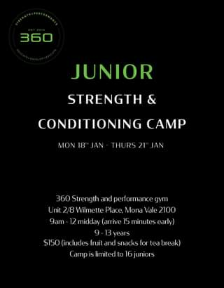"""Image may contain: text that says """"360 JUNIOR STRENGTH & CONDITIONING CAMP MON'18' JAN THURS2 JAN 360 Strength and per formance gym Unit 2/8 Wilmette Place, Mona Vale 2100 9am-12 midday (arrive 15 minutes arly) 9 13 years $150 (includes fruit and snacks for tea break) Camp is limited to 16 juniors"""""""